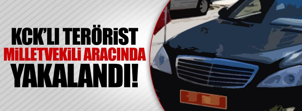 KCK'lı terörist, milletvekilinin aracında yakalandı