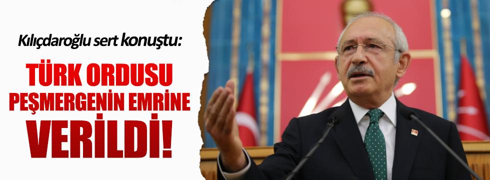 Kılıçdaroğlu: Türk ordusu Peşmergenin emrine verildi