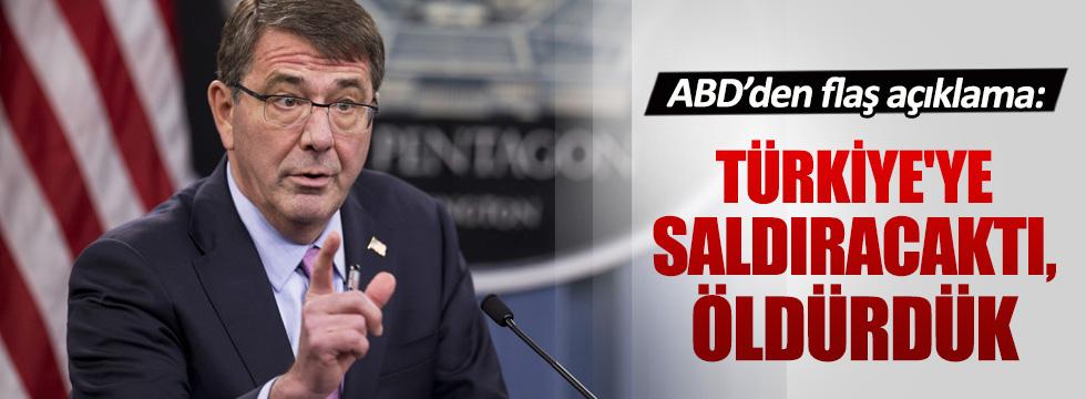 ABD Savunma Bakanı Carter: Türkiye'ye saldıracaktı, öldürdük