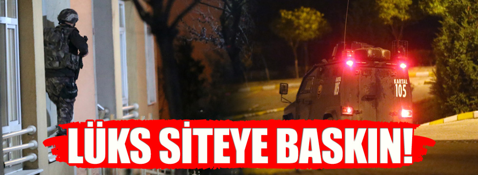 İstanbul'da lüks sitede IŞİD operasyonu!