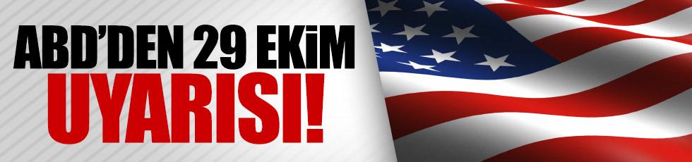 ABD Büyükelçiliği'nden 29 Ekim uyarısı