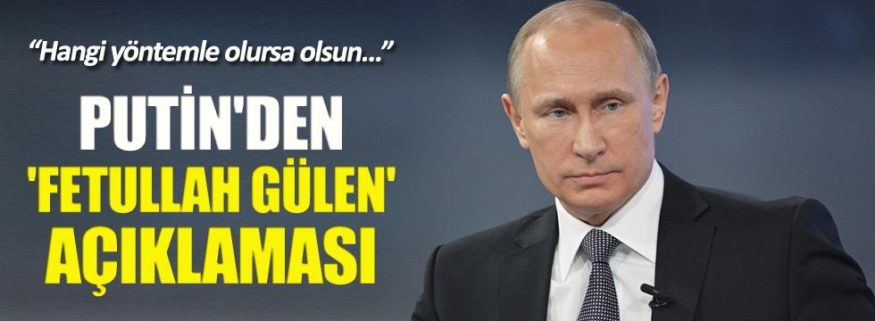 Putin'den 'Fetullah Gülen' açıklaması