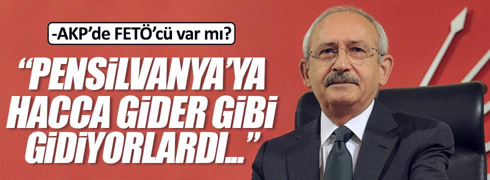 """Kılıçdaroğlu'ndan, """"AKP'de FETÖ'cü var mı?"""" sorusuna cevap"""