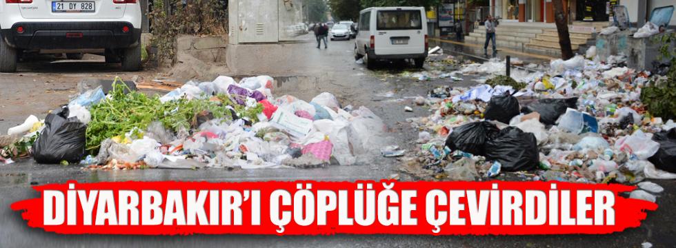 Diyarbakır'ı çöplüğe çevirdiler!