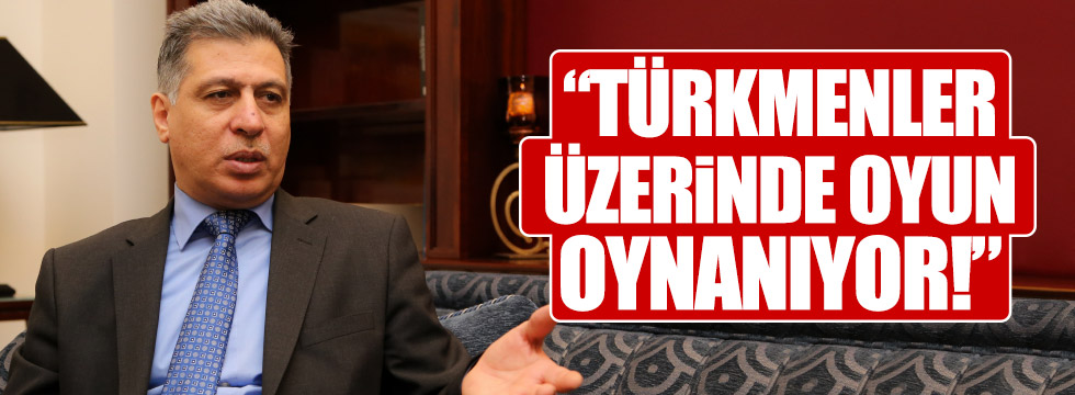 """""""Türkmenler üzerinde oyun oynanıyor"""""""