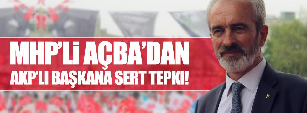 MHP'li vekilden, AKP'li başkana sert tepki