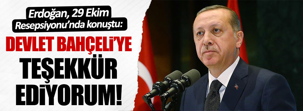 Erdoğan, Devlet Bahçeli'yi es geçmedi