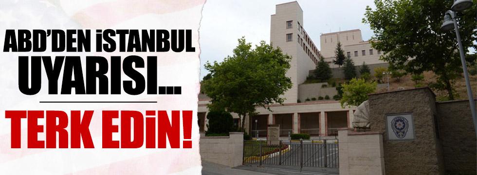 ABD'den İstanbul'u terk edin uyarısı