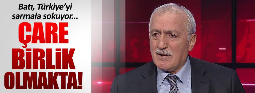 Tantan: Türkiye, sarmaldan birlik ruhuyla çıkar