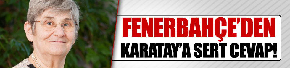 Fenerbahçe'den, Karatay'a cevap