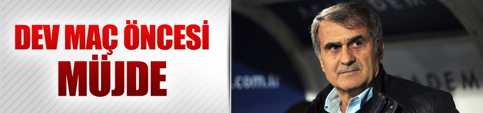 Şenol Güneş'ten Napoli maçı öncesi müjde