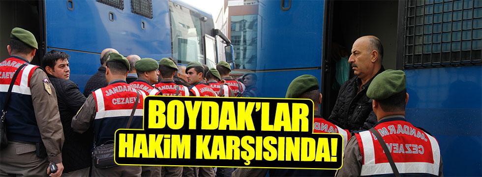 Boydak'ların yargılanmasına başlandı