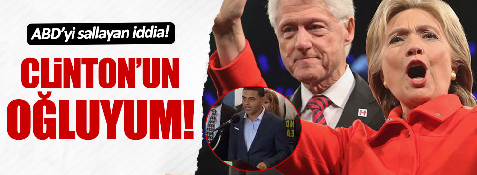 ABD'de bir genç, Clinton'un oğlu olduğunu iddia etti