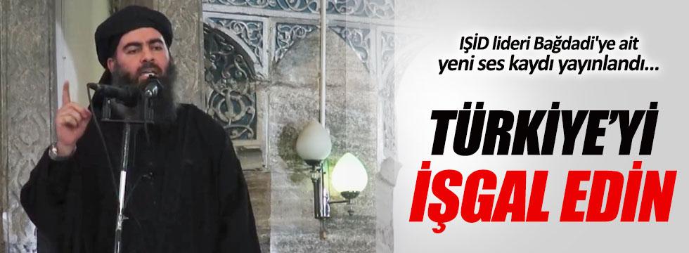 Bağdadi'den yeni ses kaydı: Türkiye'yi işgal edin