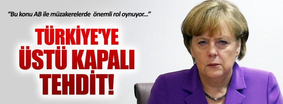 Merkel üstü kapalı Türkiye'yi tehdit etti!