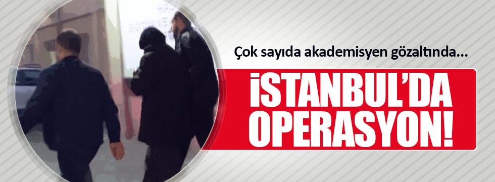 İstanbul'da akademisyenlere FETÖ gözaltısı