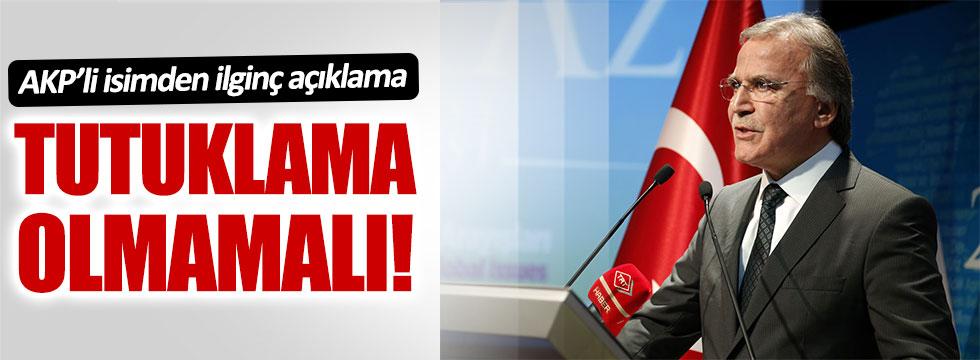 AKP'li Mehmet Ali Şahin: Tutuklama kararı yanlış