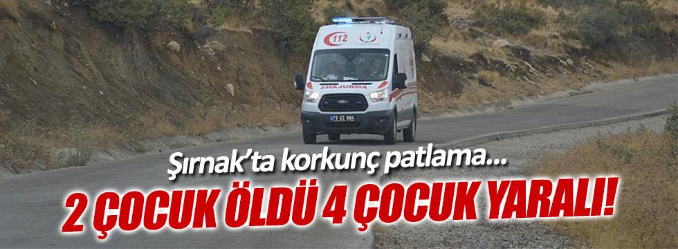 Şırnak'ta korkunç patlama! Ölü çocuklar ve yaralılar var
