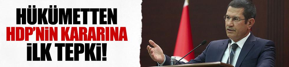 Hükümetten HDP'nin kararı için ilk tepki