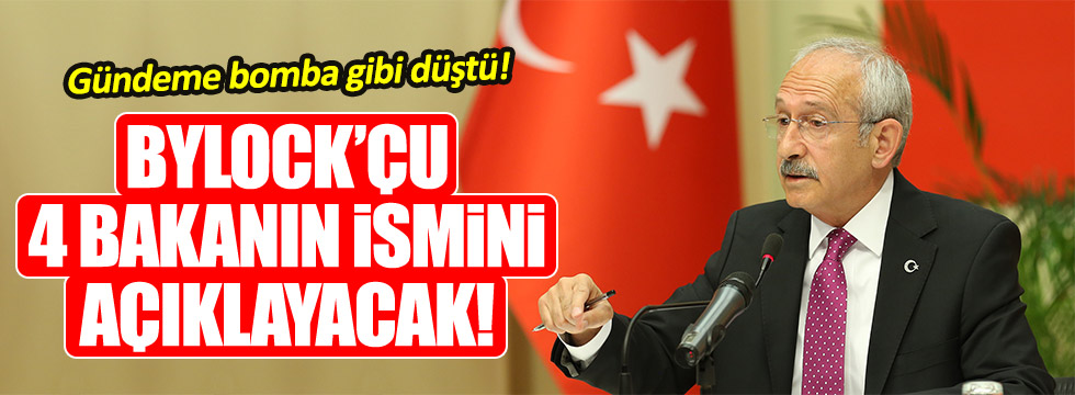 Kılıçdaroğlu ByLock'çu AKP'li bakanların ismini açıklayacak