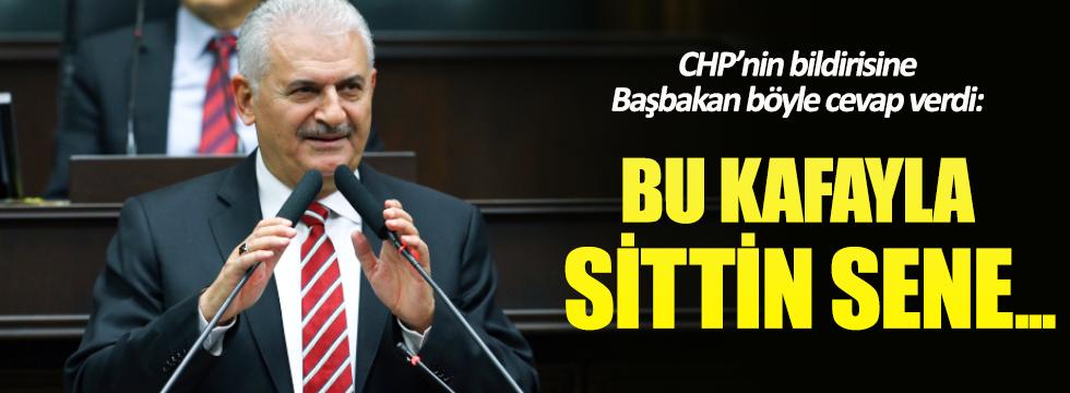 Başbakan'dan CHP bildirisine tepki: Sittin sene iktidar olamazsınız