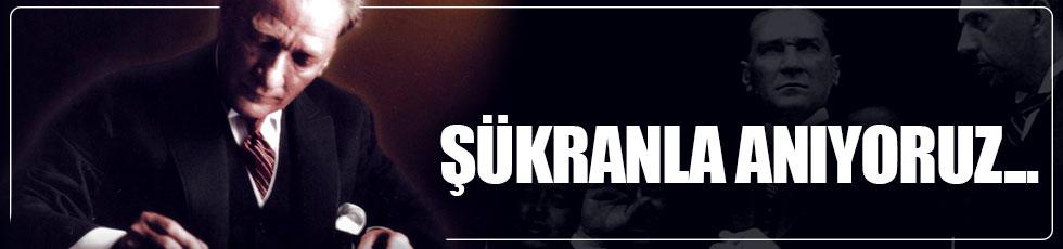 10 Kasım'da ulu önder Atatürk'ü  şükranla anıyoruz