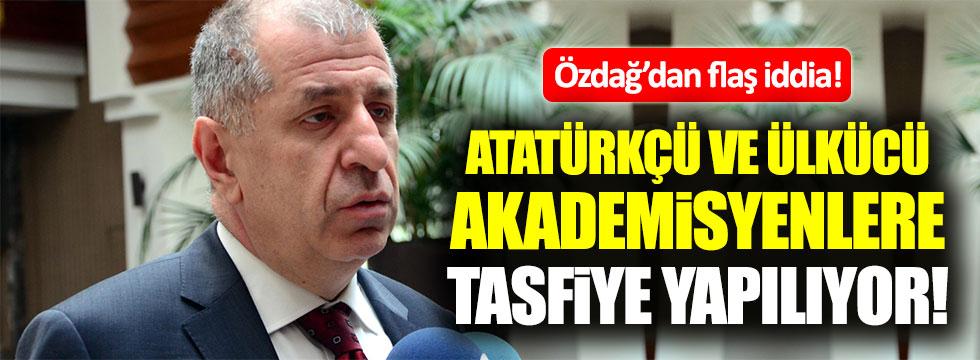 """Ümit Özdağ: """"Atatürkçü ve milliyetçi akademisyenlere operasyon yapılıyor"""""""
