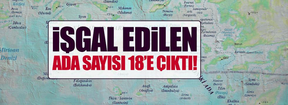 Ege'de işgal edilen ada sayısı 18'e çıktı