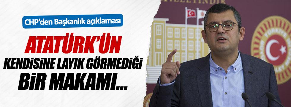 CHP'li Özel'den başkanlık tepkisi