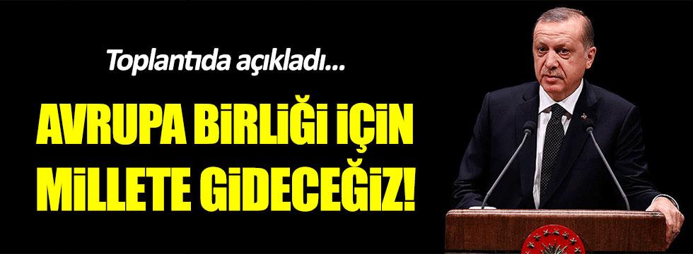 """Erdoğan: """"AB için millete gideceğiz!"""""""