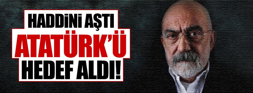 Ahmet Altan'dan Atatürk'le ilgili küstah sözler