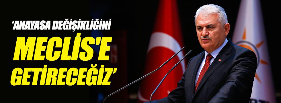 Başbakan Yıldırım: Anayasa değişikliği'ni Meclis'e getireceğiz