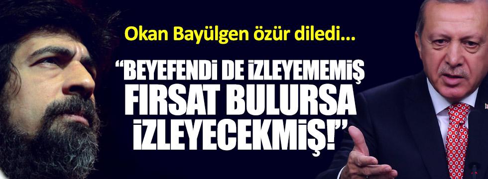 """Erdoğan, Okan Bayülgen'i eleştirdi: """"Beyefendi izleyememiş"""""""