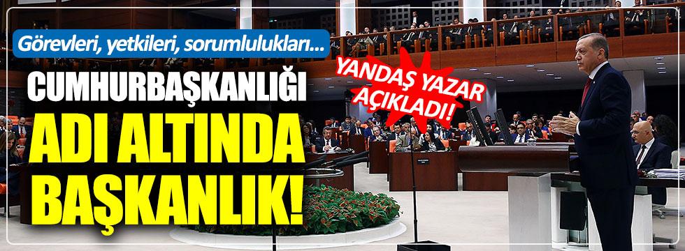 Yandaş gazeteden itiraf: Cumhurbaşkanlığı stratejik hamle, yetki açısından tam başkanlık olacak!