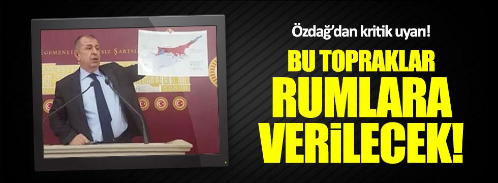 """Özdağ: """"Türk toprakları Rumlara verilecek"""""""