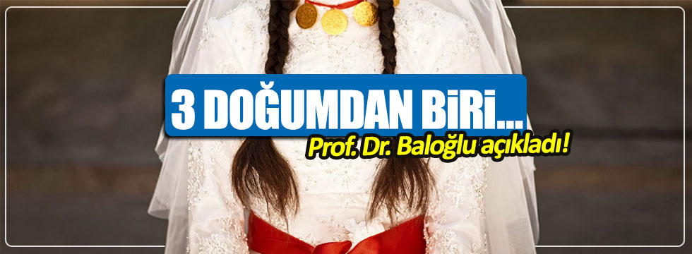 Prof. Dr. Baloğlu, çocuk gelin doğumlarındaki utanç tablosunu açıkladı