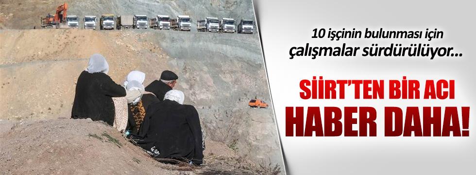 Siirt Şirvan'da 1 işçinin daha cansız bedenine ulaşıldı!
