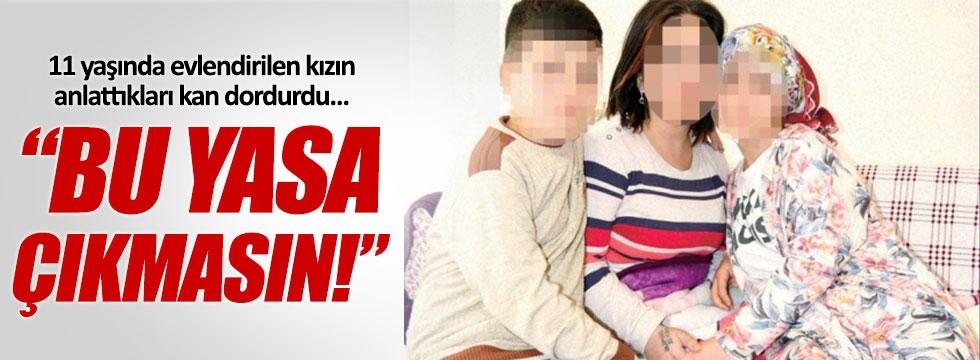İstismarcısı ile evlenen Nurcihan: Bu yasa çıkmasın