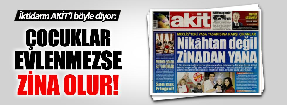 AKİT'ten tecavüz yasasıyla ilgili skandal manşet!