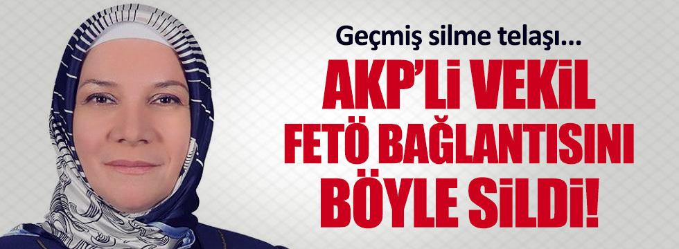 AKP'li vekil FETÖ bağlantısını böyle sildi!