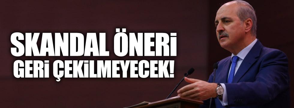 AKP'li Kurtulmuş: Önerge geri çekilmeyecek