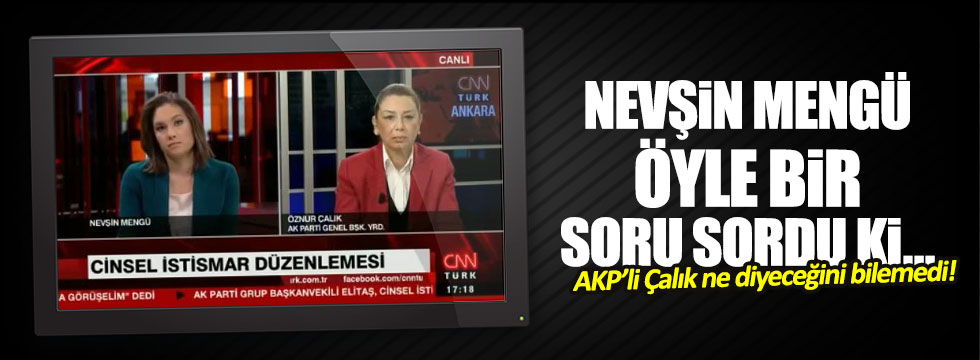 """Nevşin Mengü'den AKP'li Çalık'a şok soru: """"13 yaşındaki kızın birinin koynuna sokulması normal mi?"""""""