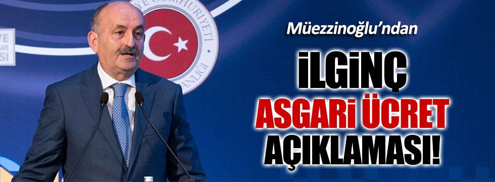 Çalışma Bakanı Müezzinoğlu'ndan ilginç asgari ücret açıklaması