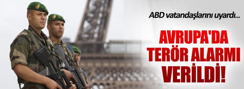 Avrupa'da terör alarmı verildi!