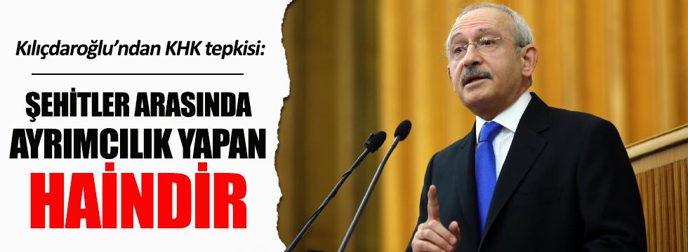 Kılıçdaroğlu: Şehitler arasında ayrımcılık yapan haindir