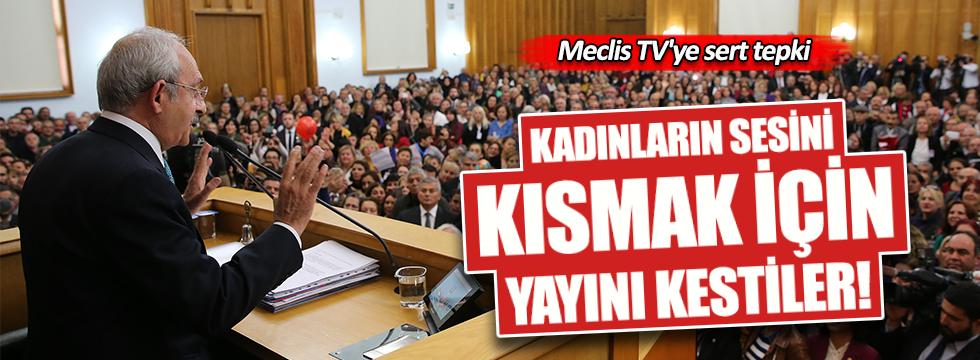 Kılıçdaroğlu'ndan Meclis TV'ye sert tepki