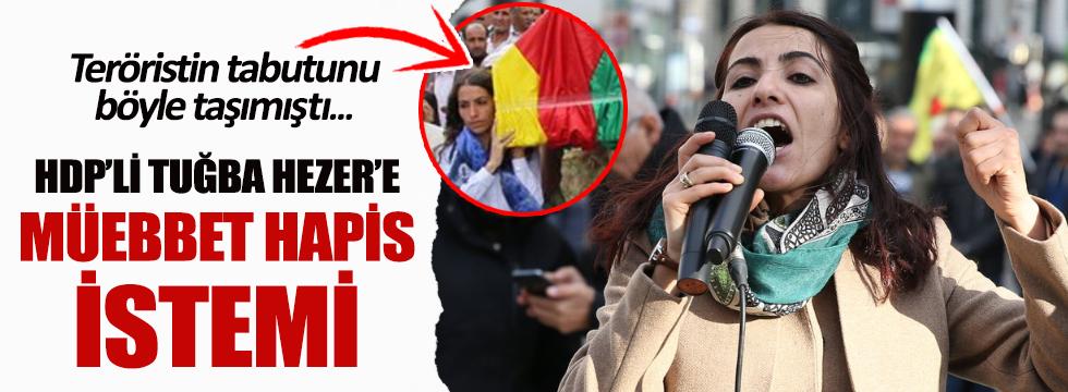 HDP'li Tuğba Hezer Öztürk'e ömür boyu hapis istemi