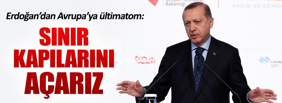 """Erdoğan'dan Avrupa Parlamentosu'na: """"Sınır kapılarını açarız"""""""