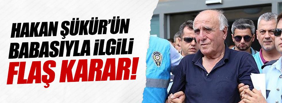 Hakan Şükür'ün babası tahliye edildi