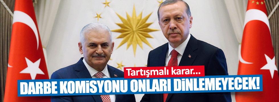 Darbe Komisyonu Erdoğan ve Yıldırım'ı dinlemeyecek
